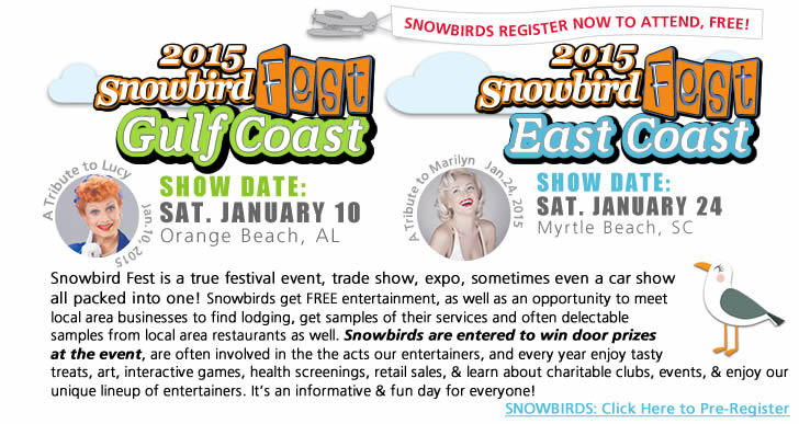 SNOWBIRDS wanting to attend, FREE (avoid the lines by PRE-Regsitering), Click here.